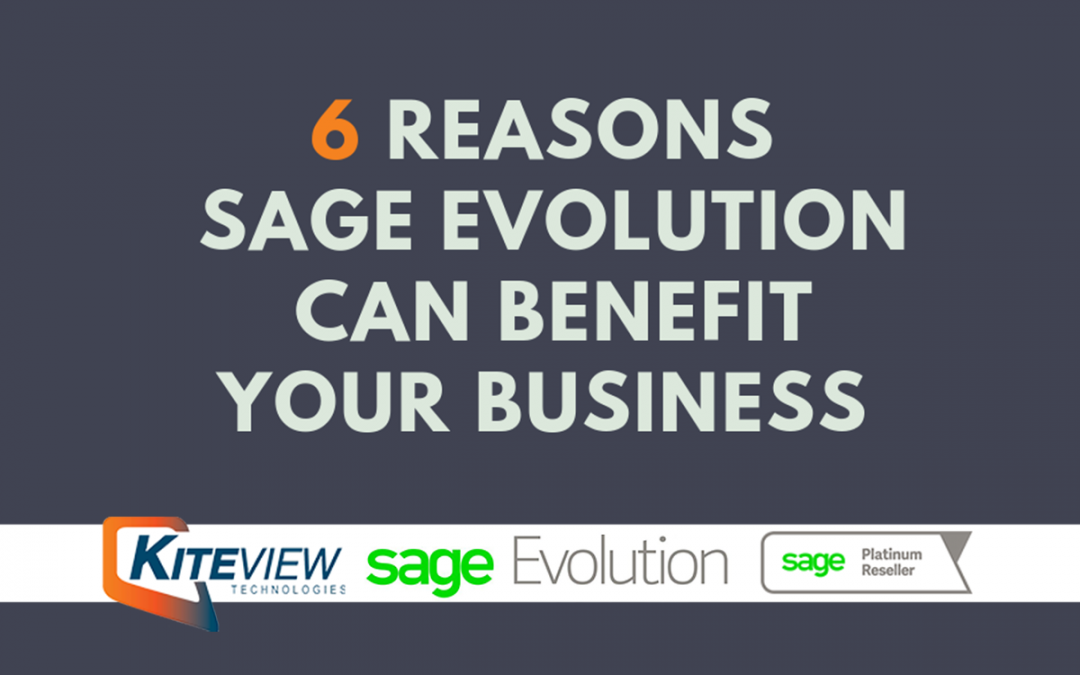 6 Reasons Why Sage Evolution Can Benefit Your Business