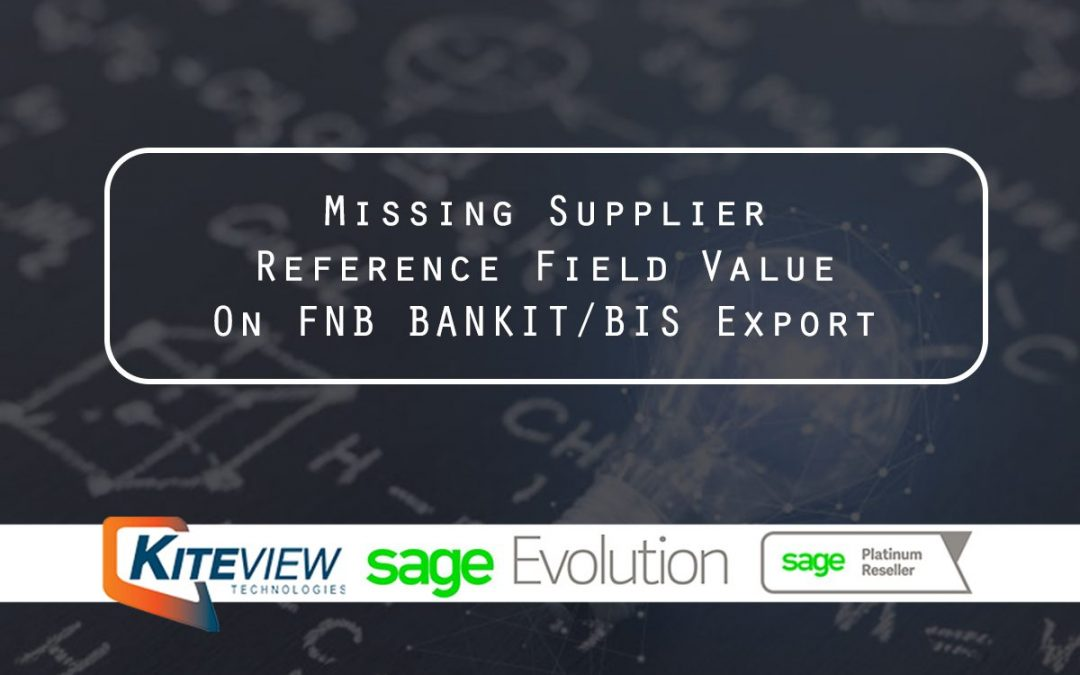 Missing Supplier Reference Field Value On FNB BANKIT/BIS Export