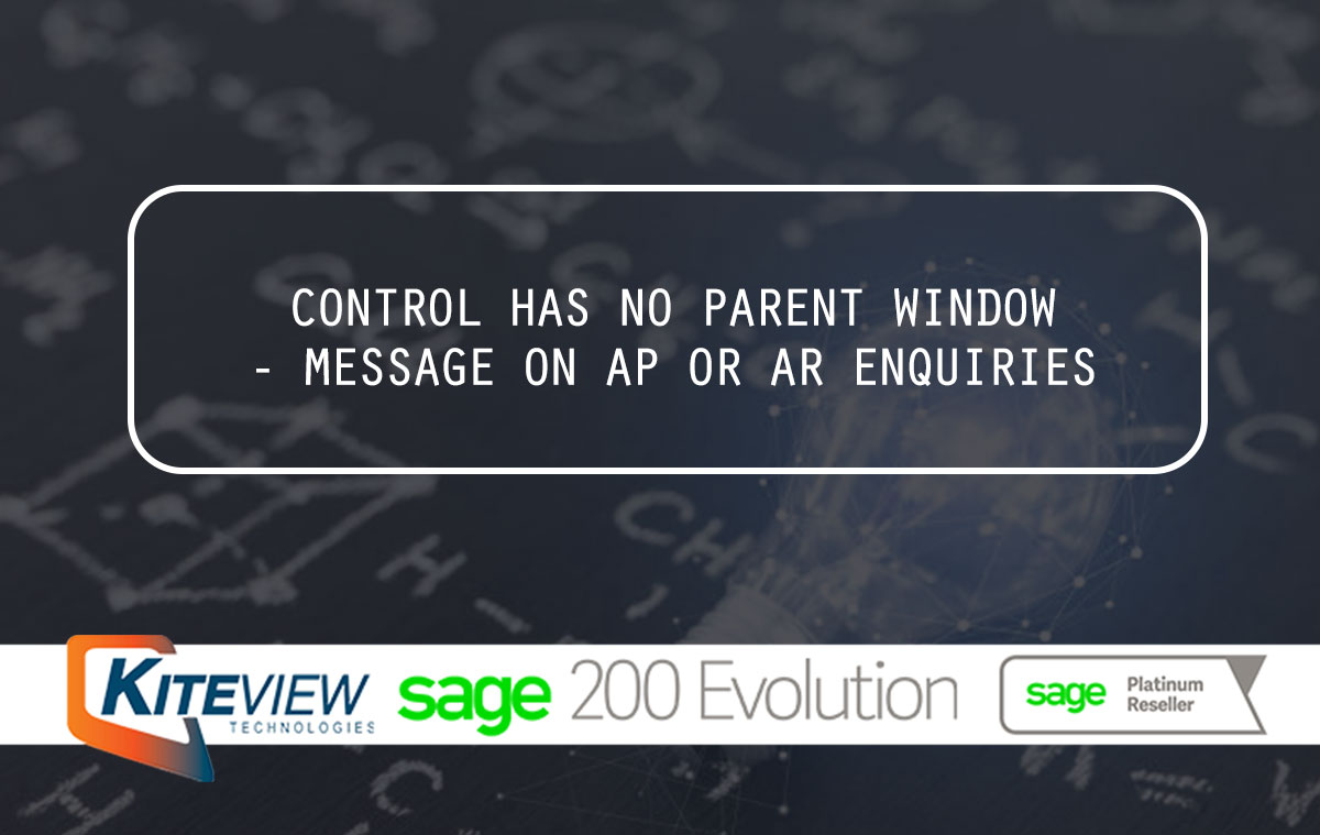 Control Has No Parent Window – Message on AP Or AR Enquiries