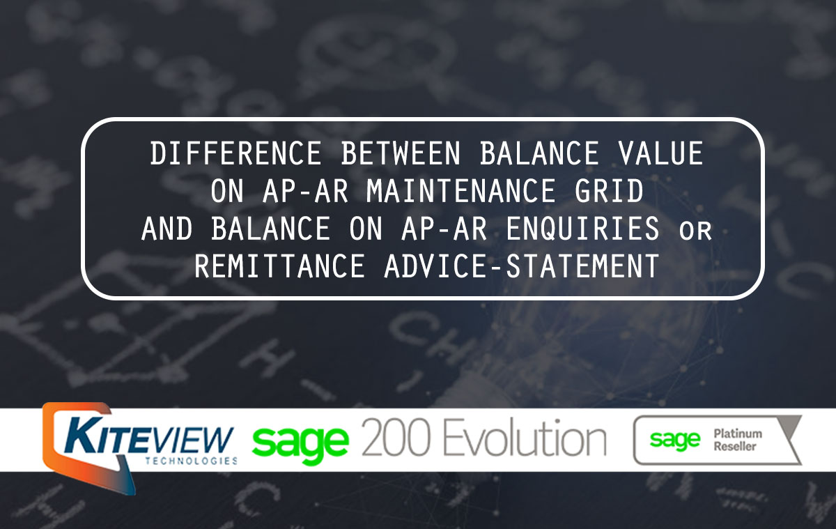 DIFFERENCE BETWEEN BALANCE VALUE ON AP-AR MAINTENANCE GRID AND BALANCE ON AP-AR ENQUIRIES or REMITTANCE ADVICE-STATEMENT