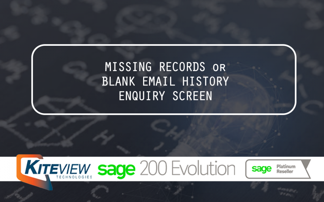 Missing Records or Blank Email History Enquiry Screen | Kiteview