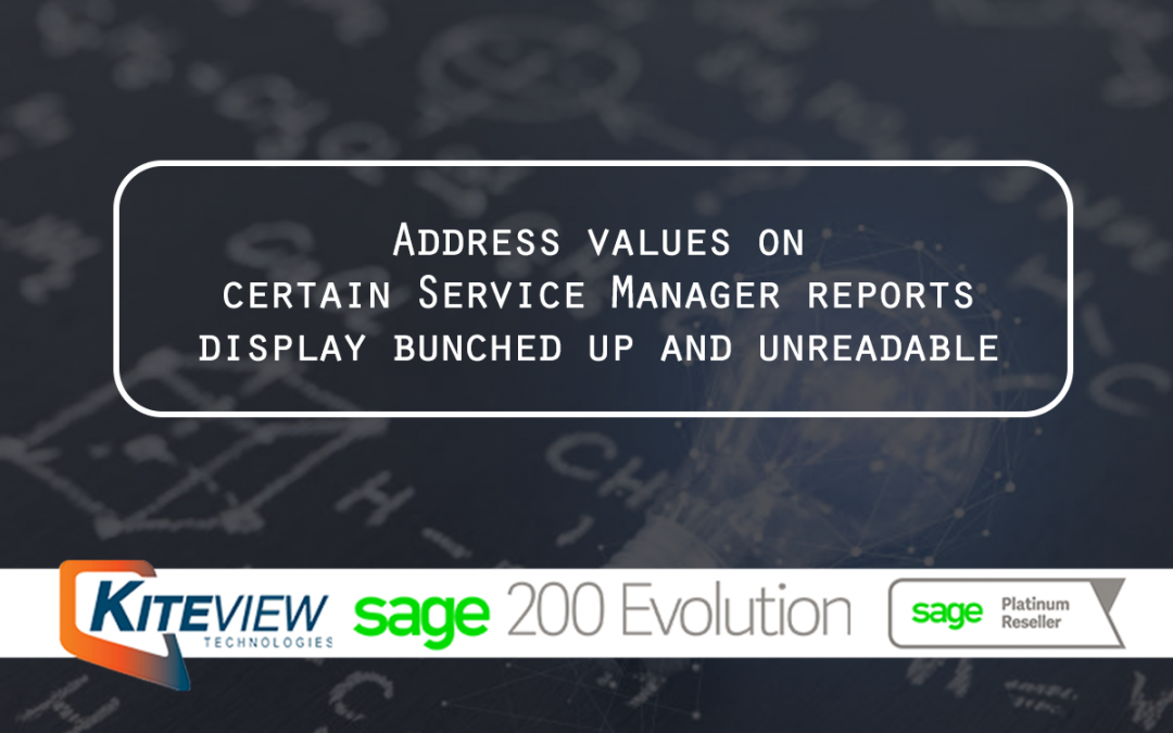 Address values on certain Service Manager reports display bunched up and unreadable