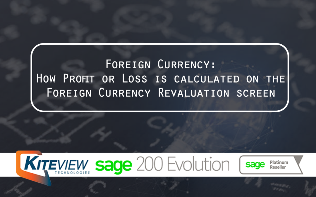 Foreign Currency - How Profit or Loss is calculated on the Foreign Currency Revaluation screen
